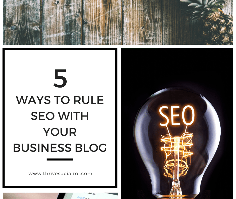 5 Ways To Rule SEO With Your Business Blog